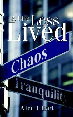 A Life Less Lived  by  Allen J. Hart