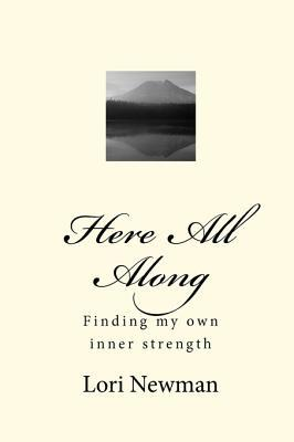 Here All Along  by  Lori Newman