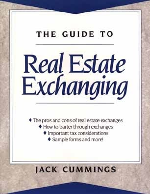 The Guide to Real Estate Exchanging  by  Jack Cummings