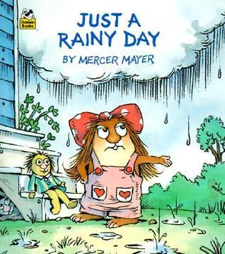 Just a Rainy Day: Look-Look Book  by  Mercer Mayer