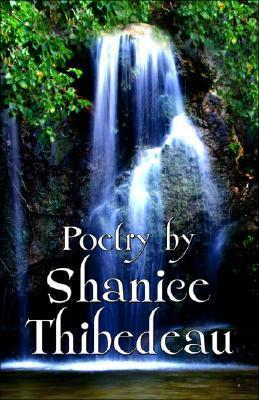 Poetry Shanice Thibedeau by Shanice Thibedeau