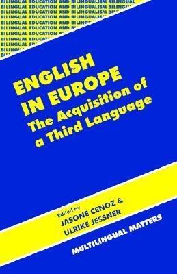 English In Europe: The Acquisition Of A Third Language (Bilingual Education And Bilingualism, 19)  by  Jasone Cenoz