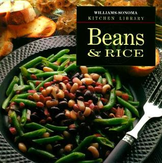 Beans & Rice (Williams-Sonoma Kitchen Library) Joanne Weir