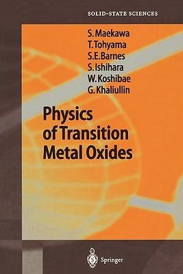 Physics of Transition Metal Oxides Sadamichi Maekawa