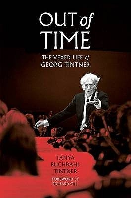 Out of Time: The Vexed Life of Georg Tintner  by  Tanya Buchdahl Tintner