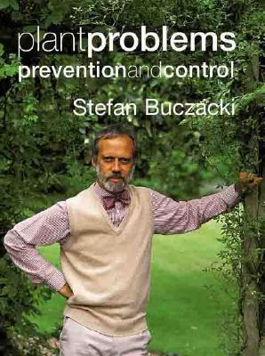 Plant Problems: Prevention and Control  by  Stefan Buczacki