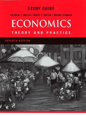 Study Guide [To Accompany] Economics: Theory And Practice, 7th Ed Patrick J. Welch