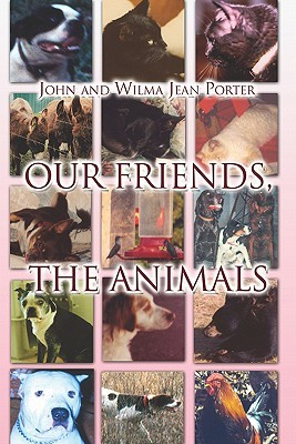 Our Friends, the Animals John Porter