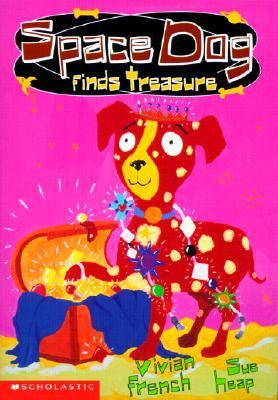 Space Dog Finds Treasure  by  Vivian French