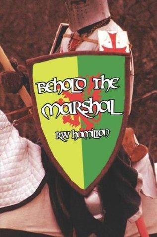 Behold the Marshal R.W. Hamilton