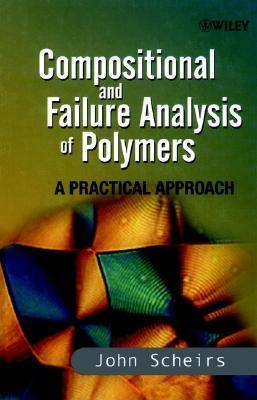 Compositional and Failure Analysis of Polymers: A Practical Approach John Scheirs
