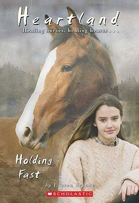 Holding Fast (Heartland, #16) Lauren Brooke