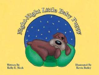 Night-Night Little Baby Puppy Kelly E. Meek