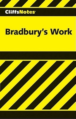 Cliffs Notes on Bradburys Works Audrey Smoak Manning