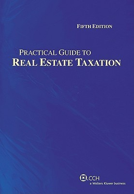 Real Estate Taxation: A Practitioners Guide  by  David F. Windish