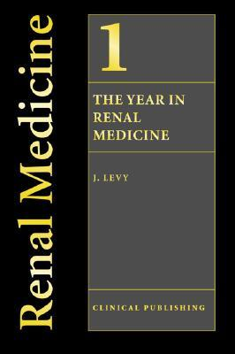 The Year In Renal Medicine, Volume 1  by  J. Levy
