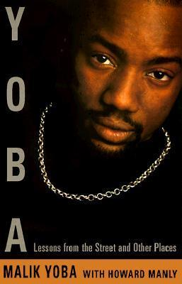Yoba: Lessons from the Street and Other Places Malik Yoba
