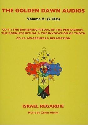 Golden Dawn Audios Vol. 1: Banishing Ritual/Relaxation/Awareness Israel Regardie