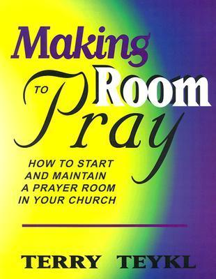 Making Room to Pray  by  Terry Teykl