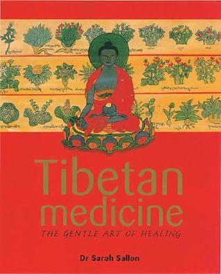 Tibetan Medicine: The Gentle Art of Treatment  by  Sarah Sallon