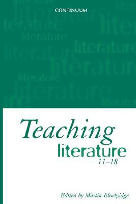 Teaching Literature, 11-18  by  Martin Blocksidge