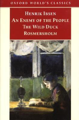Three Plays: An Enemy of the People / The Wild Duck / Rosmersholm  by  Henrik Ibsen