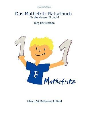 Das Mathefritz Rätselbuch für die Klassen 5 Und 6  by  Jörg Christmann