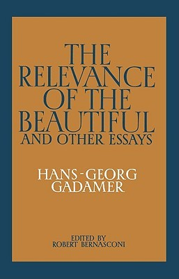The Relevance of the Beautiful and Other Essays  by  Hans-Georg Gadamer