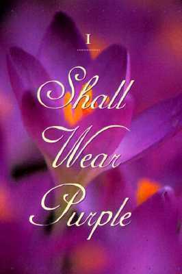 I Shall Wear Purple Sandra Haldeman Martz