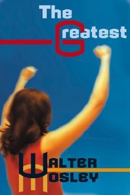 Greatest  by  Walter Mosley