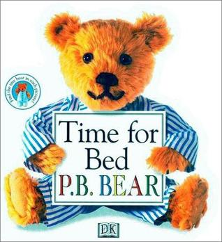 Time for Bed P.B. Bear  by  Lee Davis