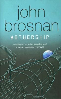 Mothership  by  John Brosnan