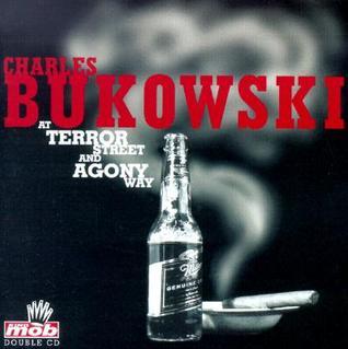 At Terror Street And Agony Way  by  Charles Bukowski