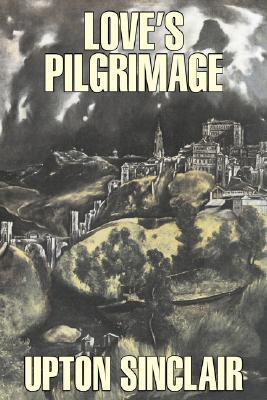Loves Pilgrimage Upton Sinclair