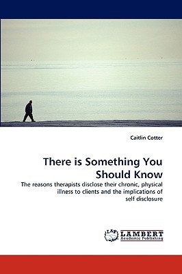 There Is Something You Should Know  by  Caitlin Cotter