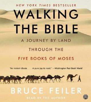 Walking The Bible Cd:  A Journey By Land Through The Five Books Of Moses  by  Bruce Feiler