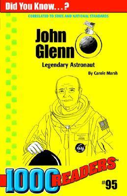 John Glenn: First American to Orbit the Earth Carole Marsh
