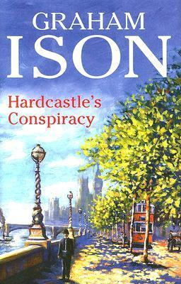 Hardcastles Conspiracy (Hardcastle Mysteries #3)  by  Graham Ison