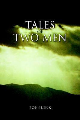 Tales of Two Men  by  Bob Blenk