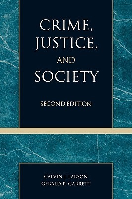 Crime, Justice, And Society  by  Gerald R. Garrett