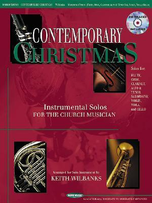 Contemporary Christmas: Instrumental Solos for the Church Musician - Woodwind/String  by  Keith Wilbanks