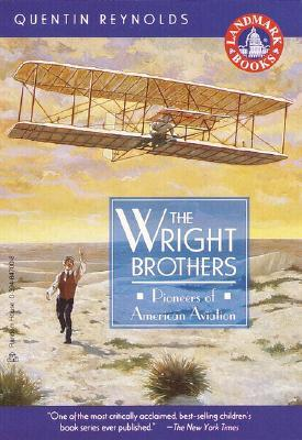 Wright Brothers: Pioneers of American Aviation  by  Quentin Reynolds