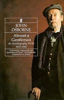 Almost a Gentleman, 1955-1966  by  John Osborne