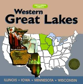 Western Great Lakes: Illinois - Iowa - Minnesota - Wisconsin Thomas G. Aylesworth