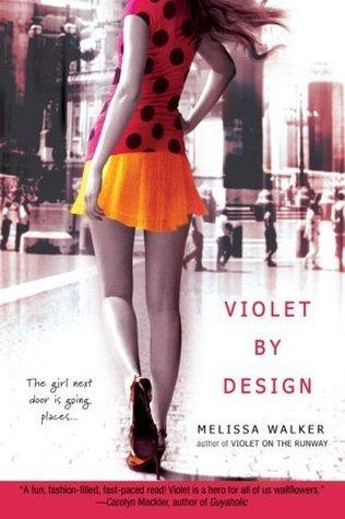 Violet By Design (Violet, #2) Melissa C. Walker