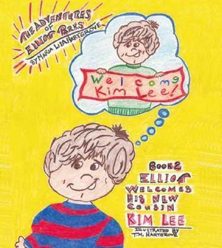 Welcome Kim Lee! (The Adventures of Elliott Parks, #2)  by  Maria Lisa Hartgrove