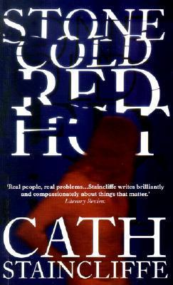 Stone Cold Red Hot (Sal Kilkenny, #4)  by  Cath Staincliffe