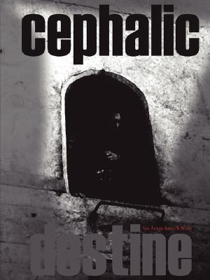 Cephalic Destine  by  Brian, R. Ward
