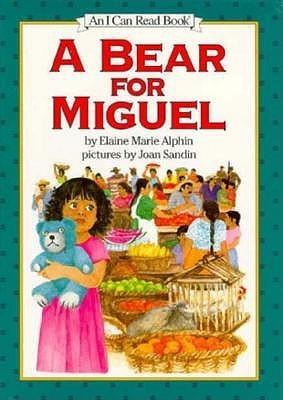 A Bear For Miguel Elaine Marie Alphin