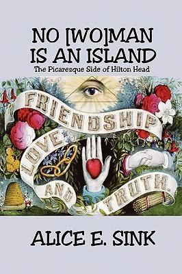 No (Wo)Man Is an Island  by  Alice E. Sink